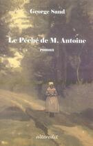 Couverture du livre « Le pêché de monsieur antoine » de George Sand aux éditions Alteredit