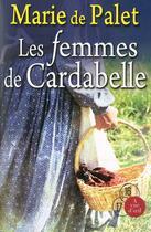 Couverture du livre « Les femmes de Cardabelle » de Marie De Palet aux éditions A Vue D'oeil