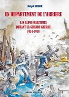 Couverture du livre « Un département de l'arrière ; les Alpes-Maritimes durant la Grande Guerre ; 1914-1918 » de Ralph Schor aux éditions Serre