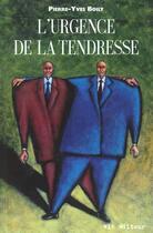 Couverture du livre « L'Urgence De La Tendresse » de Pierre-Yves Boily aux éditions Vlb