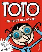 Couverture du livre « Toto en fait des kilos » de Serge Bloch et Franck Girard aux éditions Tourbillon