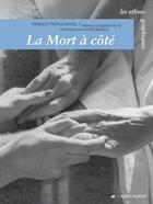 Couverture du livre « La mort à côté » de Yannis Papadaniel aux éditions Anacharsis