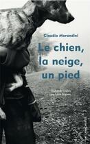 Couverture du livre « Le chien, la neige, un pied » de Claudio Morandini aux éditions Anacharsis