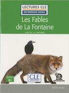 Couverture du livre « FLE ; les fables de La Fontaine ; niveau 3, B1 (édition 2019) » de Jean De La Fontaine aux éditions Cle International