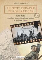 Couverture du livre « Le petit théâtre des opérations ; 1914-1918 » de Julien Hervieux aux éditions Albin Michel