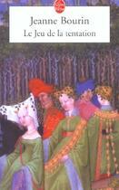 Couverture du livre « Le jeu de la tentation » de Jeanne Bourin aux éditions Lgf