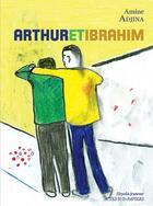 Couverture du livre « Arthur et Ibrahim » de Amine Adjina aux éditions Actes Sud-papiers