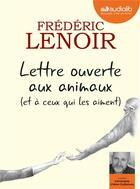 Couverture du livre « Lettre ouverte aux animaux (et à ceux qui les aiment) » de Frederic Lenoir aux éditions Audiolib