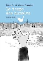 Couverture du livre « Le temps des humbles ; Chili, 1970-1973 » de Desiree Frappier et Alain Frappier aux éditions Steinkis