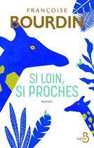Couverture du livre « Si loin, si proches » de Francoise Bourdin aux éditions Belfond
