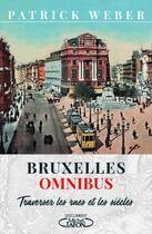 Couverture du livre « Bruxelles omnibus » de Patrick Weber aux éditions Michel Lafon