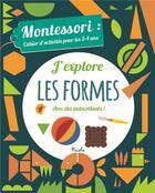 Couverture du livre « Cahier d'activites montessori/j'explore les formes » de Piccolia aux éditions Piccolia