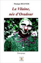Couverture du livre « La vilaine, nee d'oradour » de Belivier Monique aux éditions Paulo Ramand