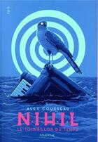 Couverture du livre « N.I.H.I.L ; le tourbillon du temps » de Alex Cousseau aux éditions Rouergue