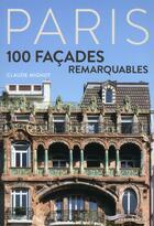 Couverture du livre « Paris ; 100 façades remarquables » de Claude Mignot aux éditions Parigramme