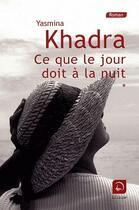 Couverture du livre « Ce que le jour doit à la nuit t.1 » de Yasmina Khadra aux éditions Editions De La Loupe