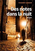 Couverture du livre « Des notes dans la nuit » de Thierry Lenoir aux éditions Cabedita