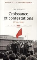 Couverture du livre « Croissance et contestations, 1958-1981 » de Jean Vigreux aux éditions Seuil