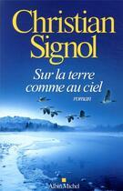 Couverture du livre « Sur la terre comme au ciel » de Christian Signol aux éditions Albin Michel