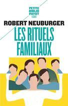 Couverture du livre « Les rituels familiaux » de Robert Neuburger aux éditions Rivages