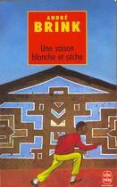 Couverture du livre « Une saison blanche et sèche » de Andre Brink aux éditions Lgf
