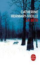 Couverture du livre « La bête » de Catherine Hermary-Vieille aux éditions Lgf