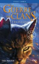 Couverture du livre « La guerre des clans - cycle 1 T.2 ; à feu et à sang » de Erin Hunter aux éditions Pocket Jeunesse