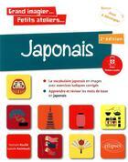 Couverture du livre « Grand imagier... petits ateliers... japonais en images avec exercices ludiques. apprendre et reviser » de Raimbault/Rouille aux éditions Ellipses Marketing
