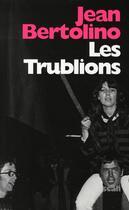 Couverture du livre « Les trublions » de Jean Bertolino aux éditions Scali