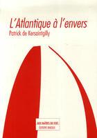 Couverture du livre « L'atlantique à l'envers » de Patrick De Kersaintg aux éditions Maitres Du Vent