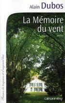 Couverture du livre « La mémoire du vent » de Alain Dubos aux éditions Calmann-levy
