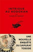 Couverture du livre « Intrigue au Kodokan » de Charles Haquet aux éditions Editions Du Masque