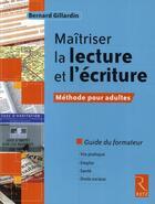 Couverture du livre « Maîtriser la lecture et l'écriture » de Bernard Gillardin aux éditions Retz