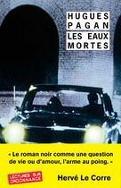 Couverture du livre « Les eaux mortes » de Hugues Pagan aux éditions Rivages