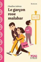 Couverture du livre « Le garçon rose malabar » de Claudine Aubrun aux éditions Syros