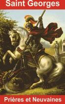 Couverture du livre « Saint Georges, prières et neuvaines » de Emilie Bonvin aux éditions Exclusif
