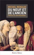 Couverture du livre « Du neuf et de l'ancien » de Michel Remaud aux éditions Parole Et Silence