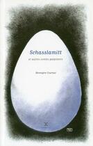 Couverture du livre « Schasslamitt ; et autres contes palpitants » de Berengere Cournut aux éditions Attila