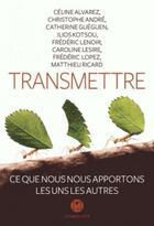 Couverture du livre « Transmettre » de Collectif aux éditions L'iconoclaste