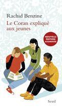 Couverture du livre « Le Coran expliqué aux jeunes » de Rachid Benzine aux éditions Seuil
