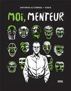 Couverture du livre « Moi, menteur » de Keko et Antonio Altarriba aux éditions Denoel