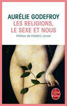 Couverture du livre « Les religions, le sexe et nous » de Aurelie Godefroy aux éditions Lgf