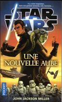 Couverture du livre « Star Wars ; une nouvelle aube » de John Jackson Miller aux éditions Pocket