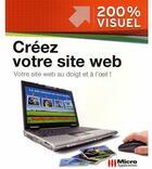 Couverture du livre « Créez votre site web ; votre site web au doigt et à l'oeil ! » de Olivier Abou aux éditions Micro Application