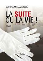 Couverture du livre « La suite ou la vie ! » de Marina Mielczarek aux éditions Theles