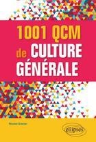Couverture du livre « 1001 qcm de culture générale » de Nicolas Grenier aux éditions Ellipses Marketing