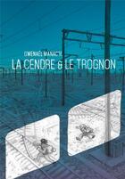 Couverture du livre « La cendre et le trognon » de Gwenael Manac'H aux éditions Six Pieds Sous Terre