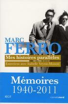Couverture du livre « Mes histoires parallèles ; entretiens avec Isabelle Veyrat-Masson » de Marc Ferro et Isabelle Veyrat-Masson aux éditions Carnets Nord