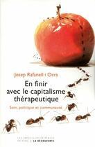 Couverture du livre « En finir avec le capitalisme thérapeutique » de Josep Rafanell I Orra aux éditions La Decouverte