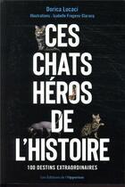 Couverture du livre « Ces chats héros de l'histoire » de Dorica Lucaci aux éditions L'opportun